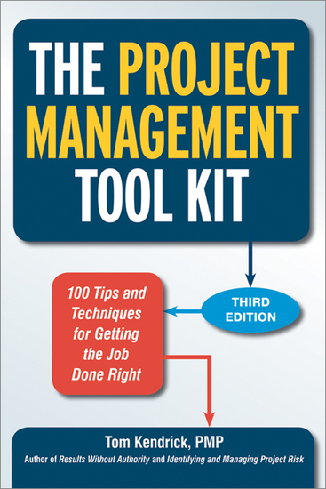 The Project Management Tool Kit - 100 Tips and Techniques for Getting the Job Done Right - cover