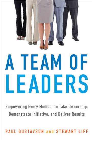A Team of Leaders - Empowering Every Member to Take Ownership Demonstrate Initiative and Deliver Results - cover