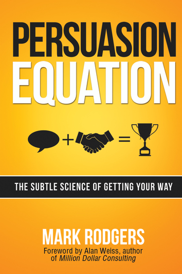 Persuasion Equation - The Subtle Science of Getting Your Way - cover