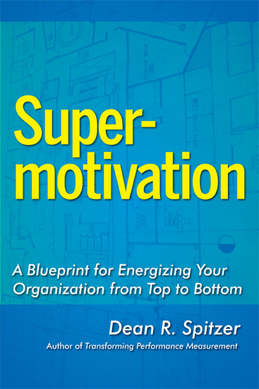 SuperMotivation - A Blueprint for Energizing Your Organization from Top to Bottom - cover