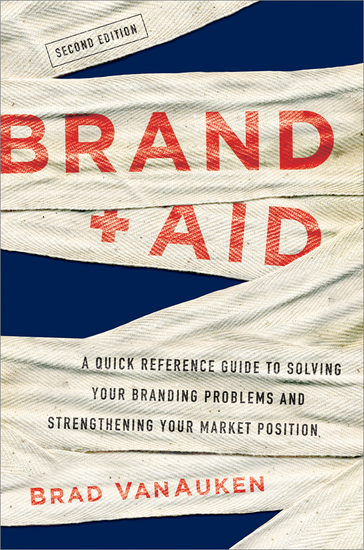 Brand Aid - A Quick Reference Guide to Solving Your Branding Problems and Strengthening Your Market Position - cover