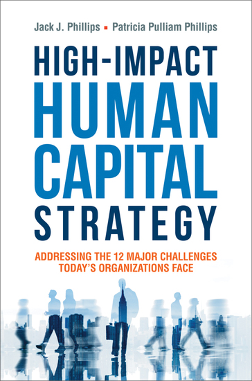 High-Impact Human Capital Strategy - Addressing the 12 Major Challenges Today's Organizations Face - cover