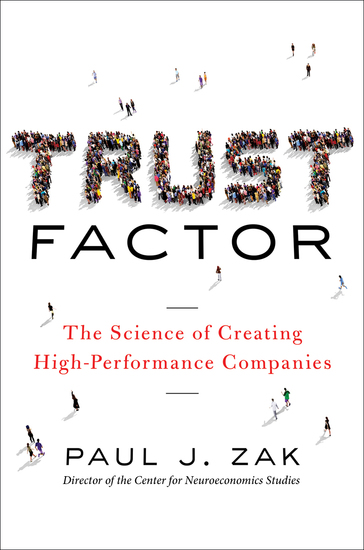 Trust Factor - The Science of Creating High-Performance Companies - cover