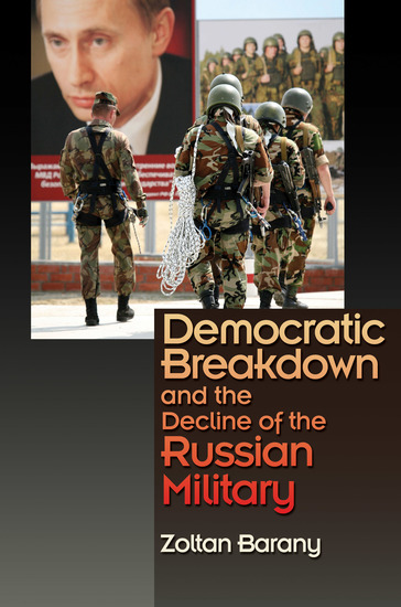 Democratic Breakdown and the Decline of the Russian Military - cover