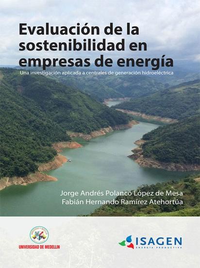 Evaluación de la sostenibilidad en empresas de energía - Una investigación aplicada a centrales de generación hidroeléctrica - cover
