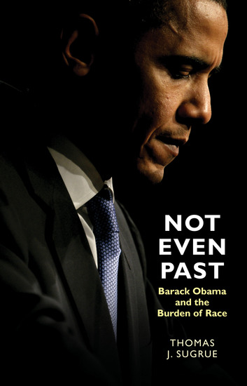 Not Even Past - Barack Obama and the Burden of Race - cover