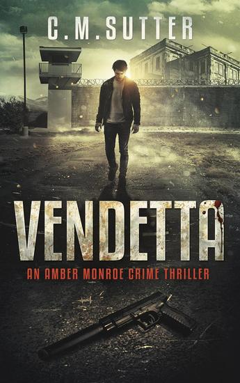 Vendetta - An Amber Monroe Crime Thriller #3 - cover