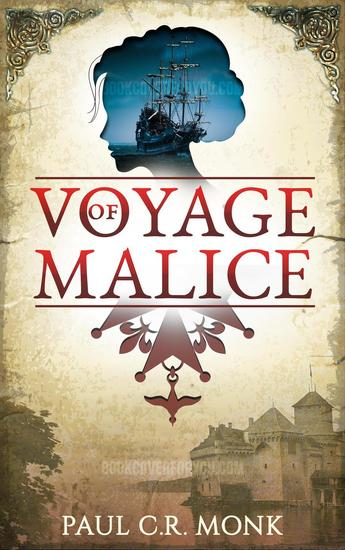 Voyage of Malice - The Huguenot Connection Trilogy #2 - cover