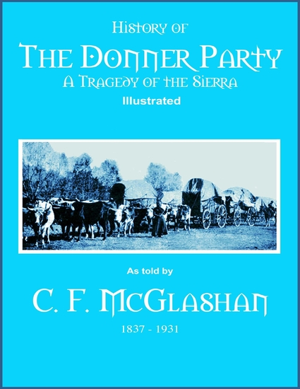the donner party and the american The donner party, or donner–reed party, was a group of american pioneers that set out for california in a wagon train in may 1846 departing from independence.