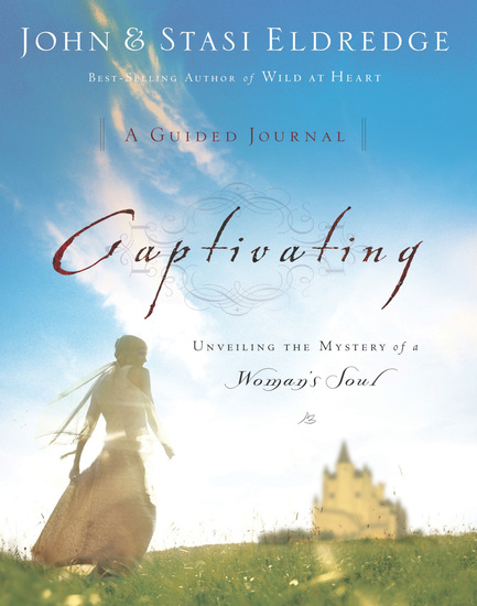 Captivating: A Guided Journal - Unveiling the Mystery of a Woman's Soul - cover