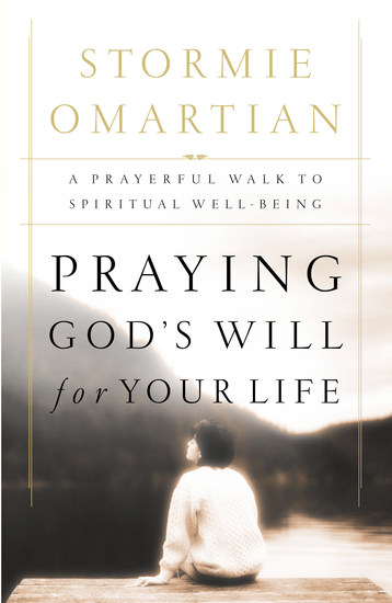 Praying God's Will for Your Life - A Prayerful Walk to Spiritual Well Being - cover