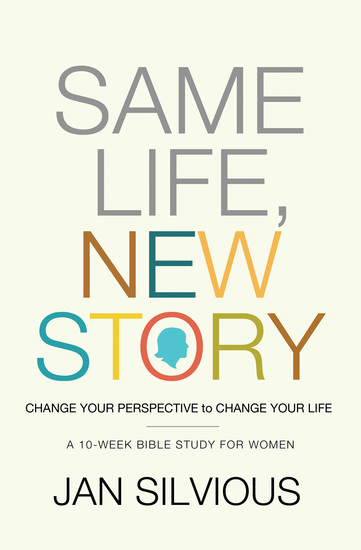 Same Life New Story - Change Your Perspective to Change Your Life - cover