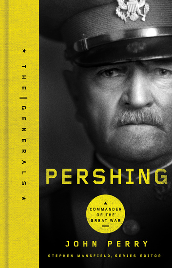 Pershing - Commander of the Great War - cover