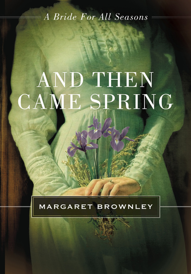 And Then Came Spring - A Bride for All Seasons Novella - cover