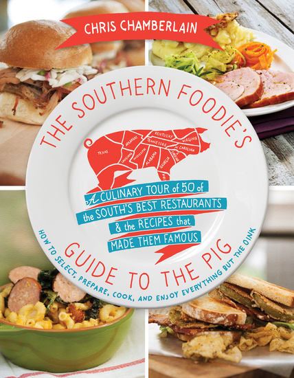 The Southern Foodie's Guide to the Pig - A Culinary Tour of the South's Best Restaurants and the Recipes That Made Them Famous - cover