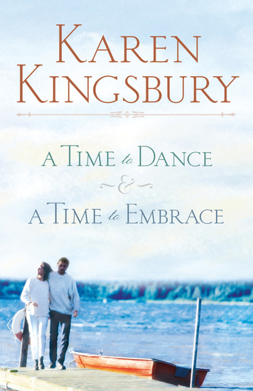 The Timeless Love Collection - A Time to Dance and A Time to Embrace - cover