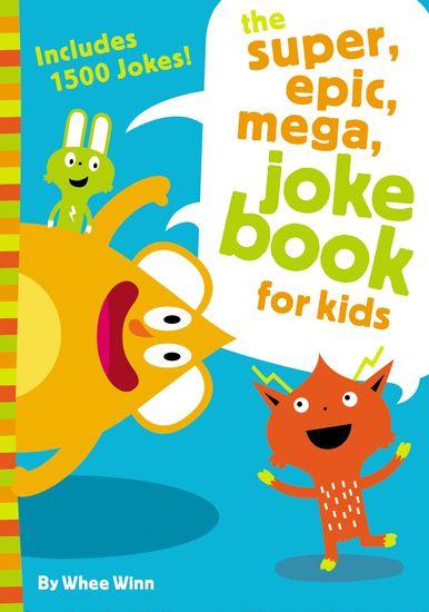 The Super Epic Mega Joke Book for Kids - cover
