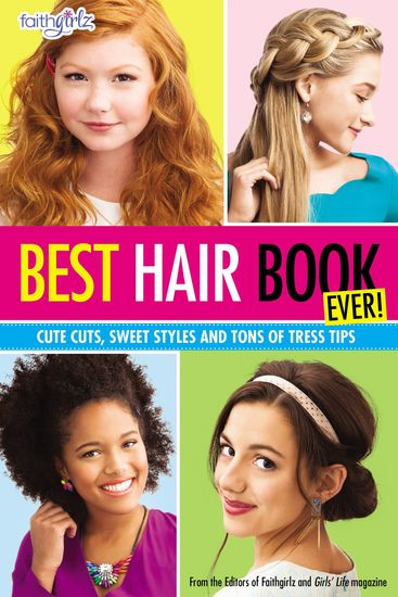 Best Hair Book Ever! - Cute Cuts Sweet Styles and Tons of Tress Tips - cover