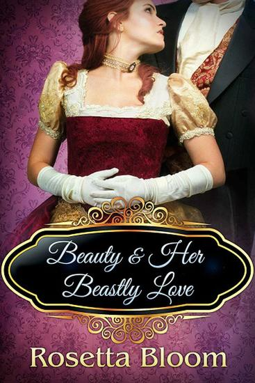 Beauty and her Beastly Love - Passion-Filled Fairy Tales #2 - cover