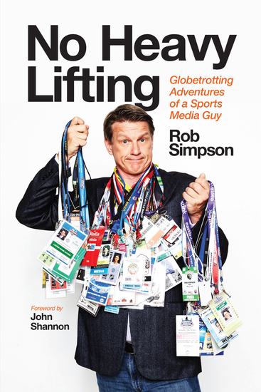 No Heavy Lifting - Globetrotting Adventures of a Sports Media Guy - cover