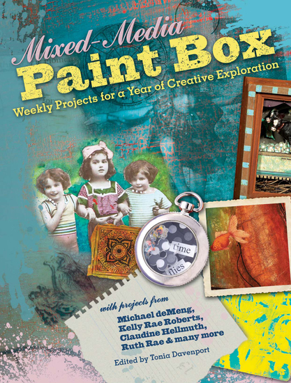 Mixed-Media Paint Box - Weekly Projects for a Year of Creative Expression - cover