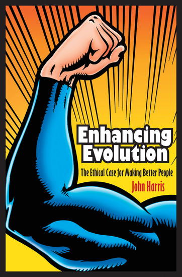 Enhancing Evolution - The Ethical Case for Making Better People - cover