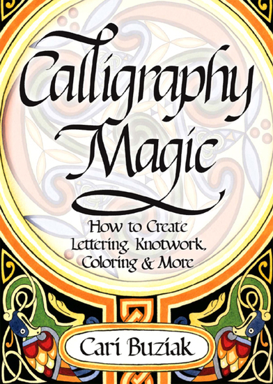 Calligraphy Magic - How to Create Lettering Knotwork Coloring and More - cover