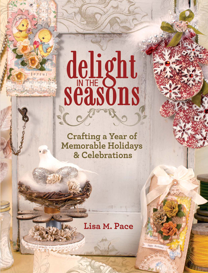 Delight in the Seasons - Crafting a Year of Memorable Holidays and Celebrations - cover