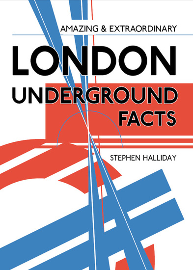 Amazing & Extraordinary London Underground Facts - cover
