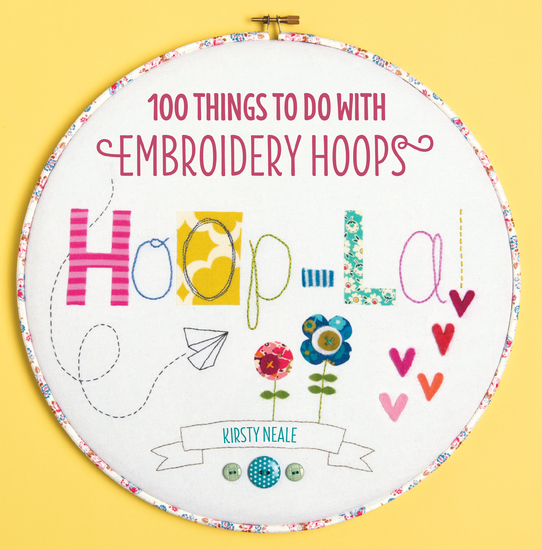 Hoop La! - 100 Things To Do with Embroidery Hoops - cover