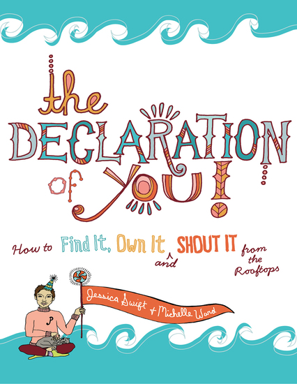 The Declaration of You! - How to Find It Own It and Shout It From the Rooftops - cover