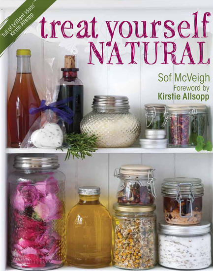 Treat Yourself Natural - Over 50 Easy to Make Natural Remedies for Mind and Body - cover