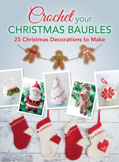 Crochet your Christmas Baubles - 25 christmas decorations to make - cover