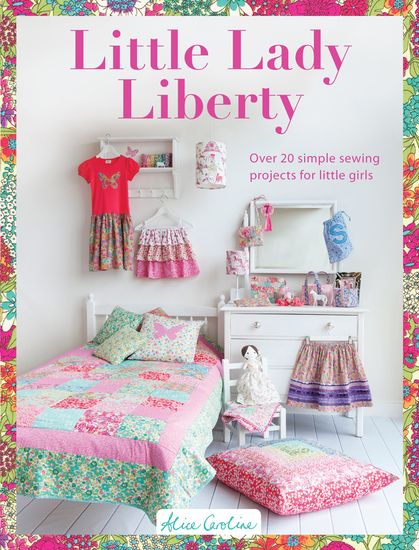 Little Lady Liberty - Over 20 simple sewing projects for little girls - cover