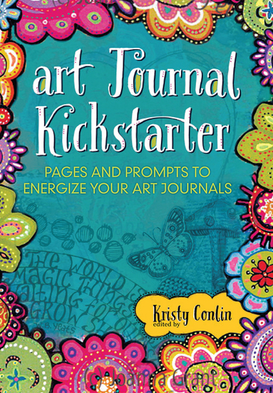 Art Journal Kickstarter - Pages and Prompts to Energize Your Art Journals - cover