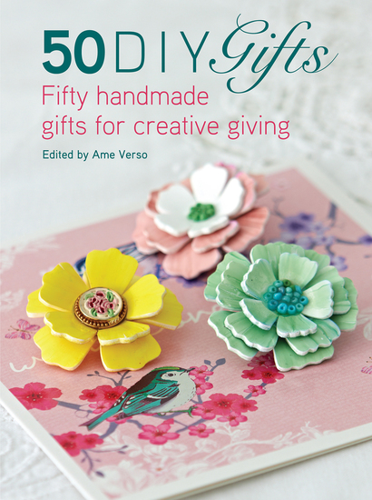 50 DIY Gifts - Fifty handmade gifts for creative giving - cover