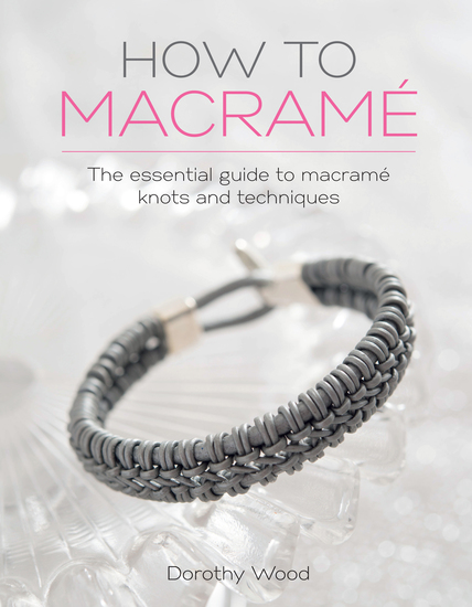 How to Macrame - The essential guide to macrame knots and techniques - cover