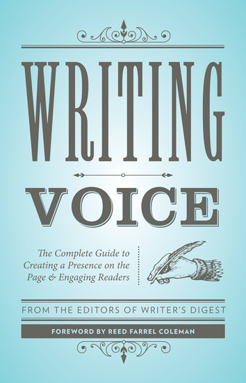 Writing Voice - The Complete Guide to Creating a Presence on the Page and Engaging Readers - cover