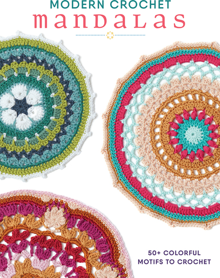 Modern Crochet Mandalas - 50+ Colorful Motifs to Crochet - cover