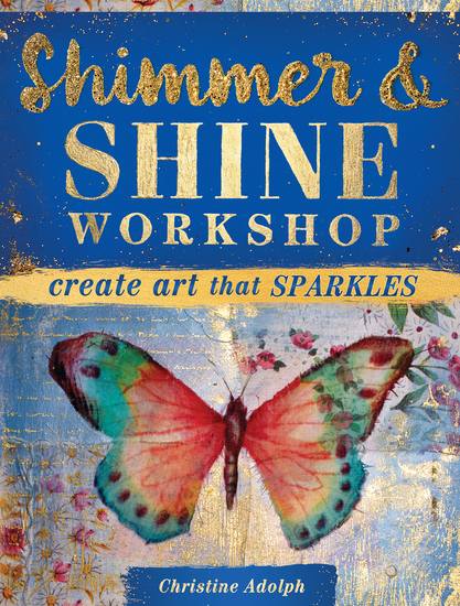 Shimmer and Shine Workshop - Create Art That Sparkles - cover