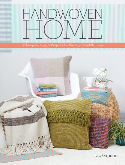 Handwoven Home - Weaving Techniques Tips and Projects for the Rigid-Heddle Loom - cover