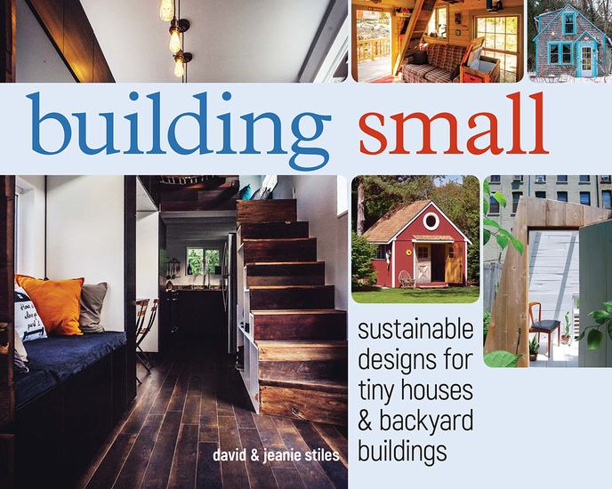 Building Small - Sustainable Designs for Tiny Houses & Backyard Buildings - cover
