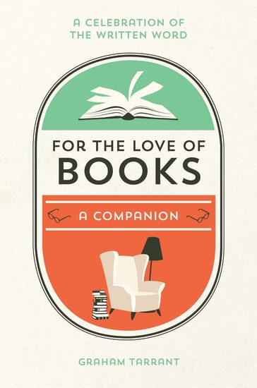 For the Love of Books - A Celebration of the Written Word - cover