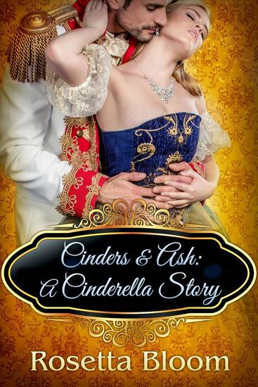 Cinders & Ash: A Cinderella Story - Passion-Filled Fairy Tales #3 - cover