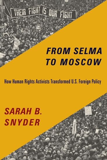 From Selma to Moscow - How Human Rights Activists Transformed US Foreign Policy - cover