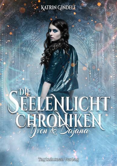 Die Seelenlicht Chroniken - Yven & Dajana - cover