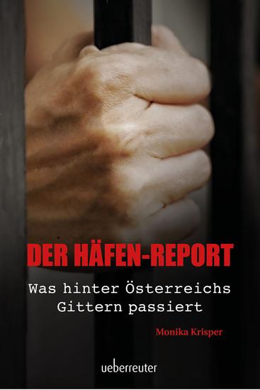 Der Häfen-Report - Was hinter Österreichs Gittern passiert - cover