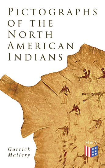Pictographs of the North American Indians - Illustrated Edition - cover