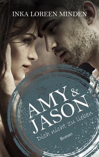 Amy & Jason - Dich nicht zu lieben - cover