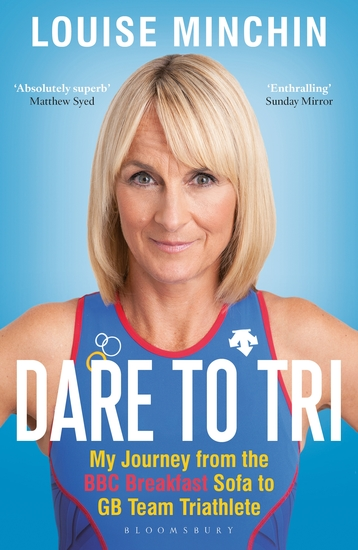 Dare to Tri - My Journey from the BBC Breakfast Sofa to GB Team Triathlete - cover